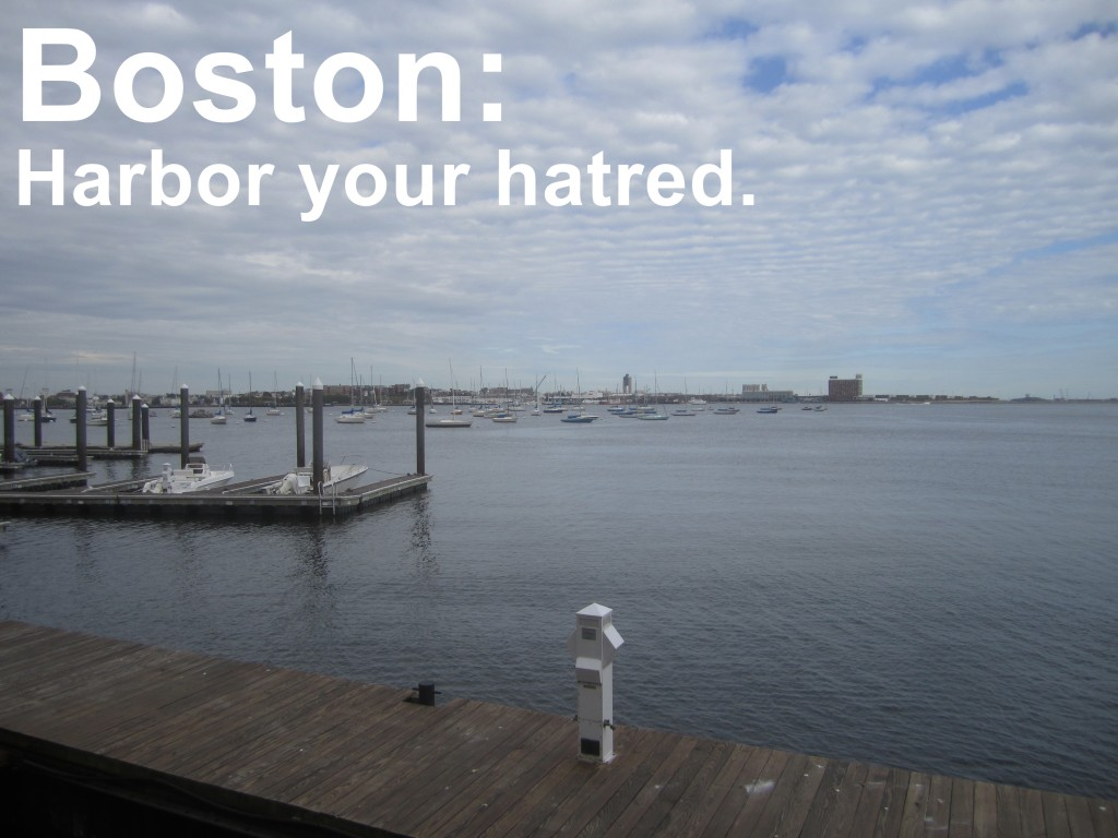Harbor your hatred.