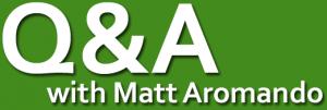 Q&A with Matt Aromando
